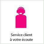 Service client à votre écoute